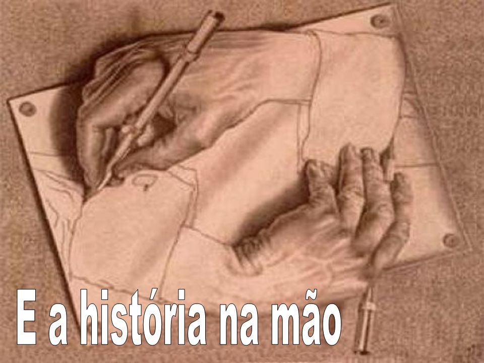 E a história na mão