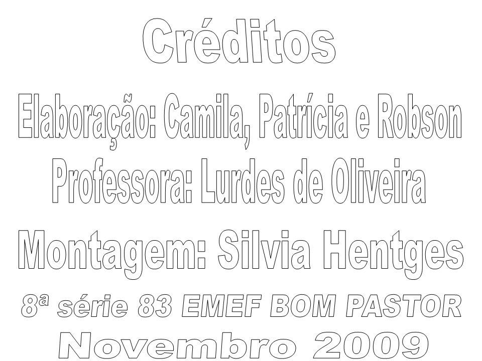 Elaboração: Camila, Patrícia e Robson