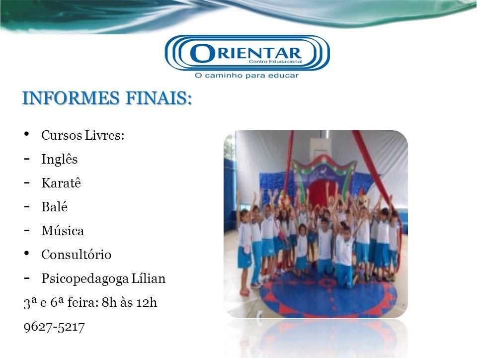 INFORMES FINAIS: Cursos Livres: Inglês Karatê Balé Música Consultório