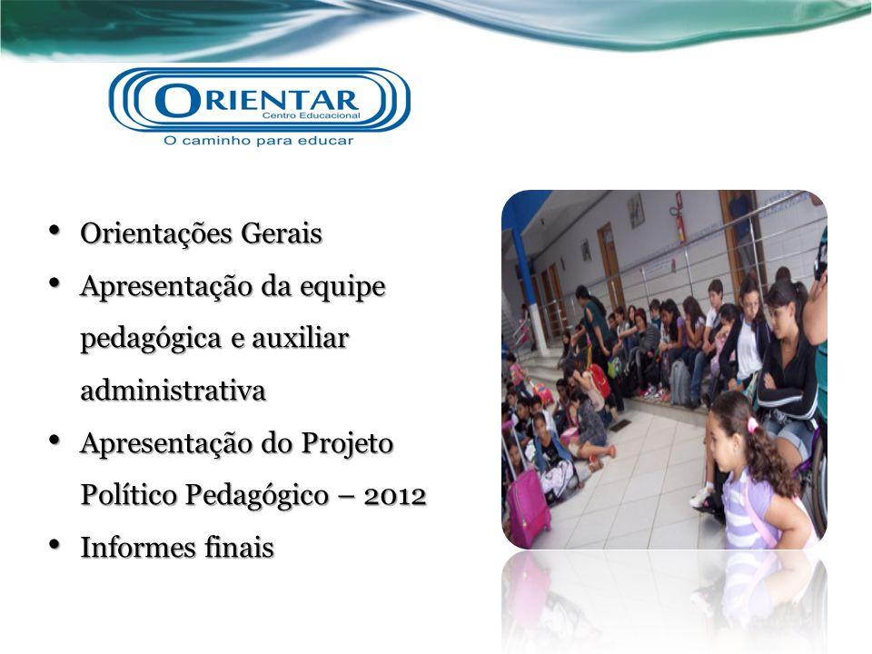 Apresentação da equipe pedagógica e auxiliar administrativa