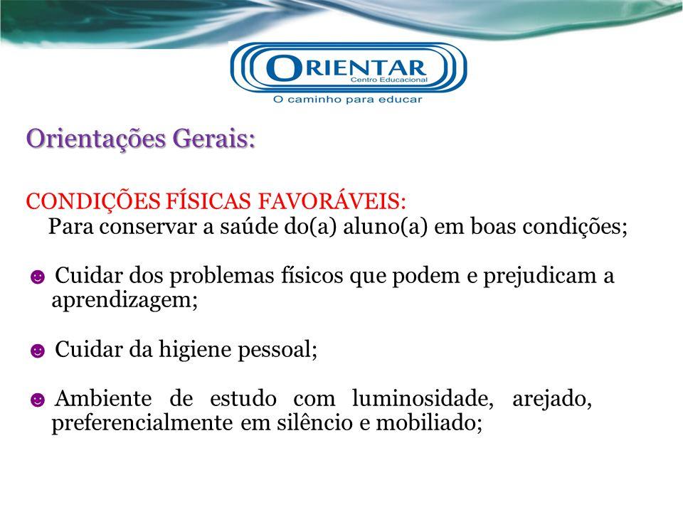 Orientações Gerais: CONDIÇÕES FÍSICAS FAVORÁVEIS: