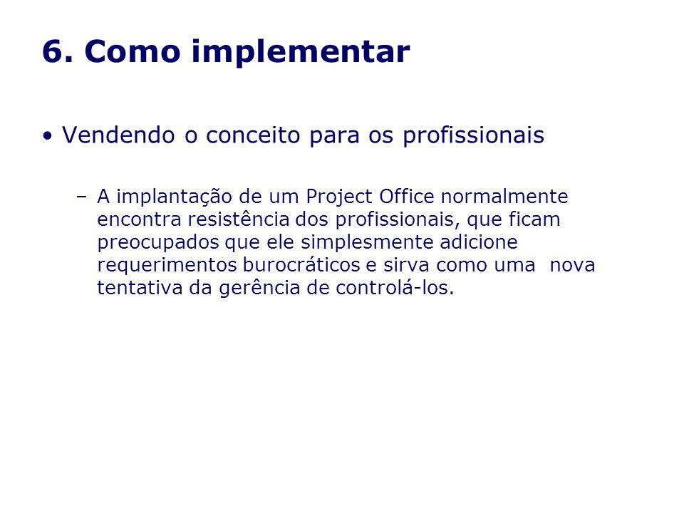 6. Como implementar Vendendo o conceito para os profissionais