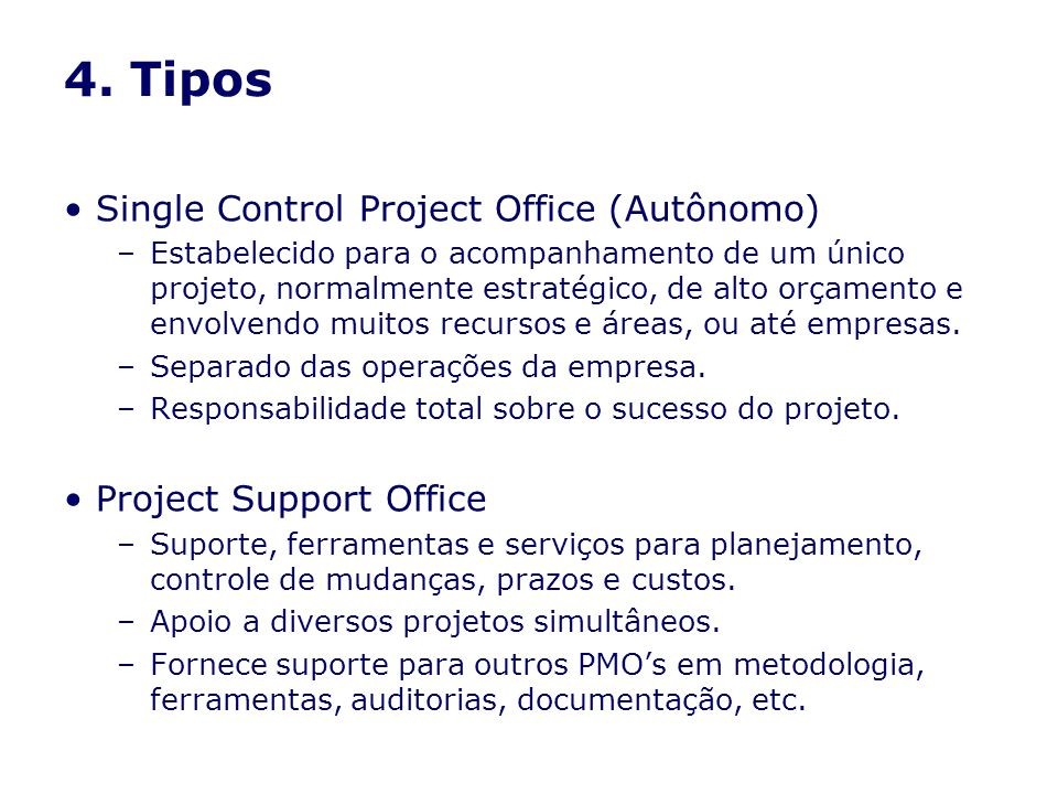 4. Tipos Single Control Project Office (Autônomo)