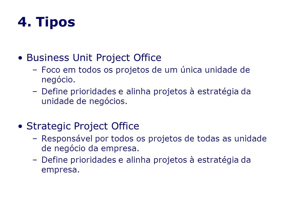 4. Tipos Business Unit Project Office Strategic Project Office