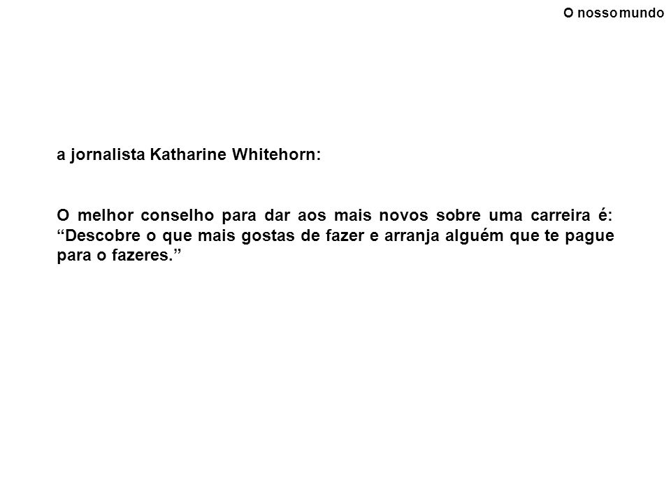 a jornalista Katharine Whitehorn: