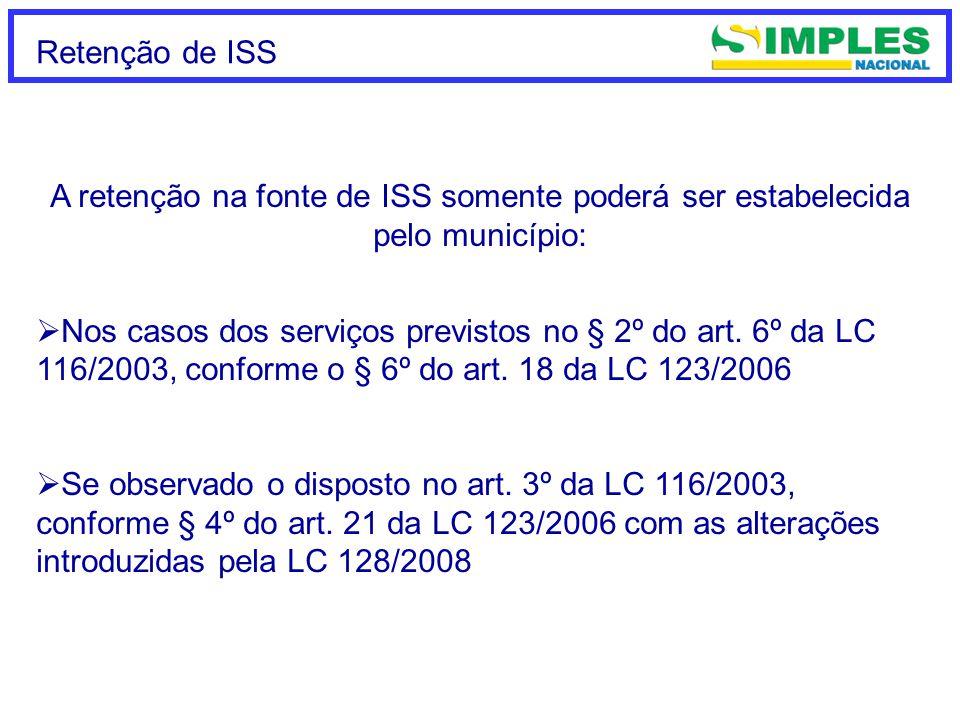 A retenção na fonte de ISS somente poderá ser estabelecida
