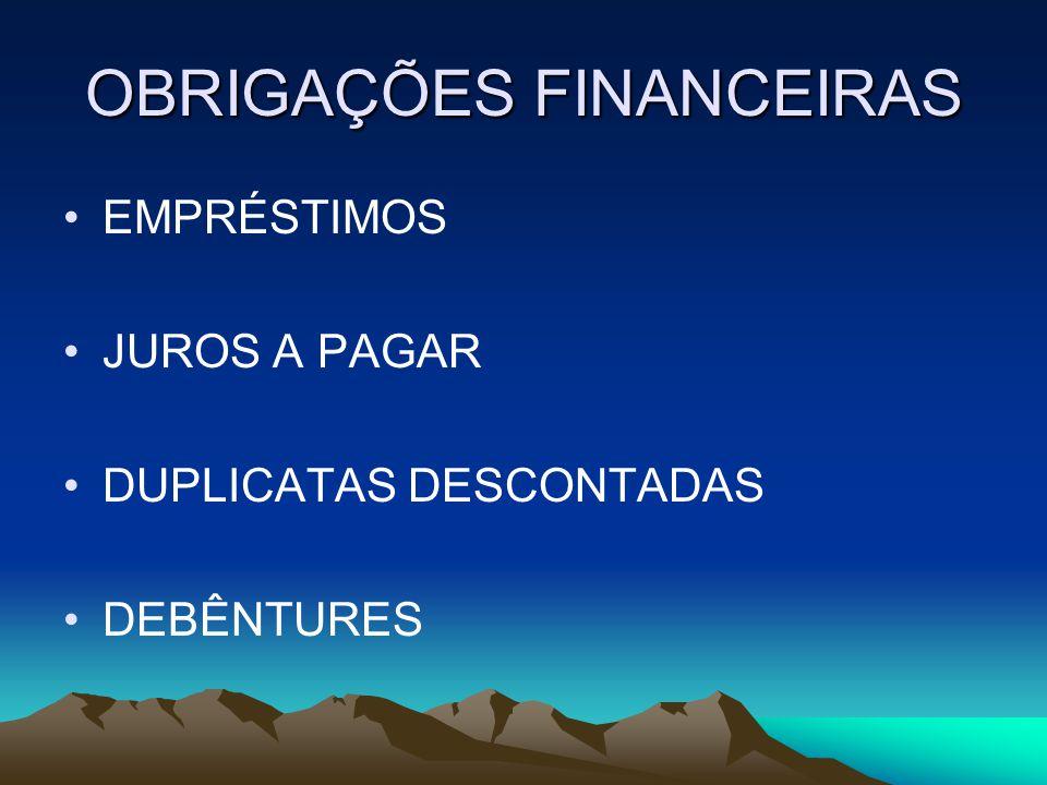 OBRIGAÇÕES FINANCEIRAS