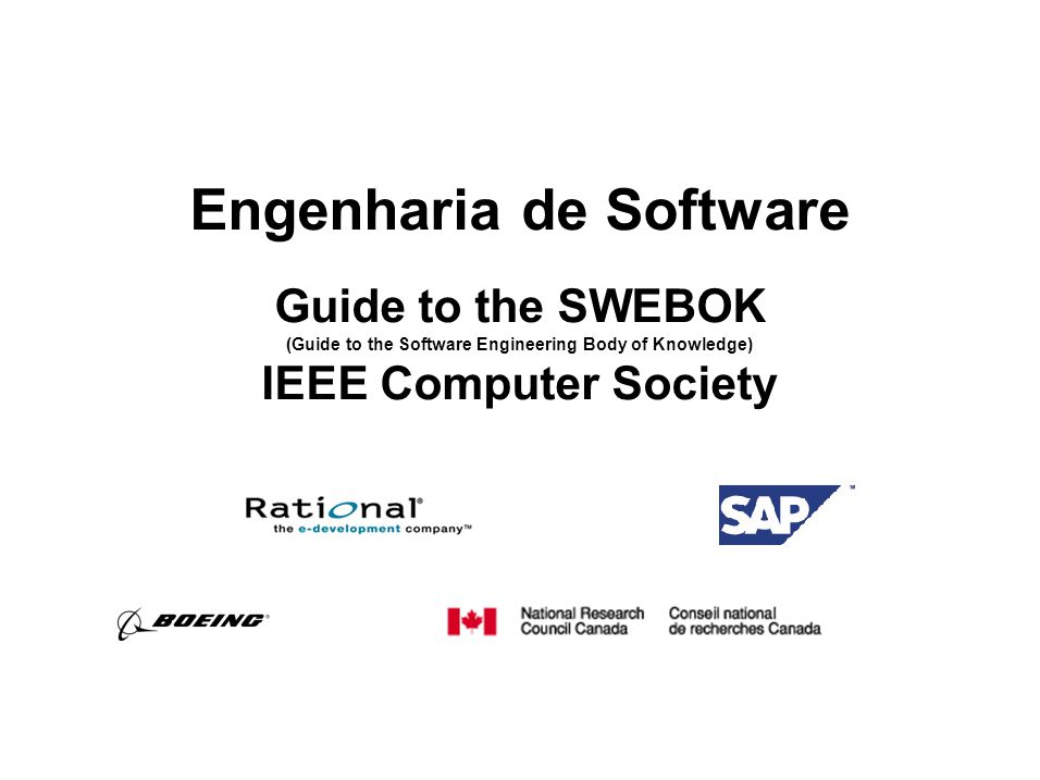 Engenharia de Software Guide to the SWEBOK (Guide to the Software Engineering Body of Knowledge) IEEE Computer Society