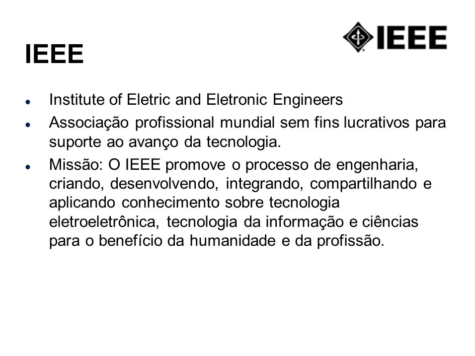 IEEE Institute of Eletric and Eletronic Engineers