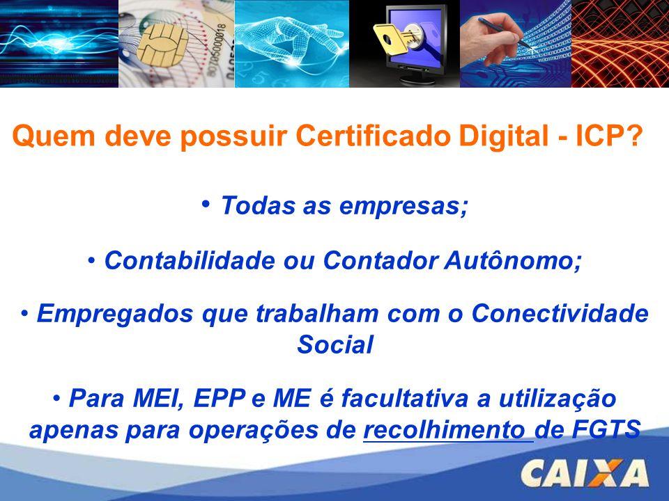 Quem deve possuir Certificado Digital - ICP Todas as empresas;