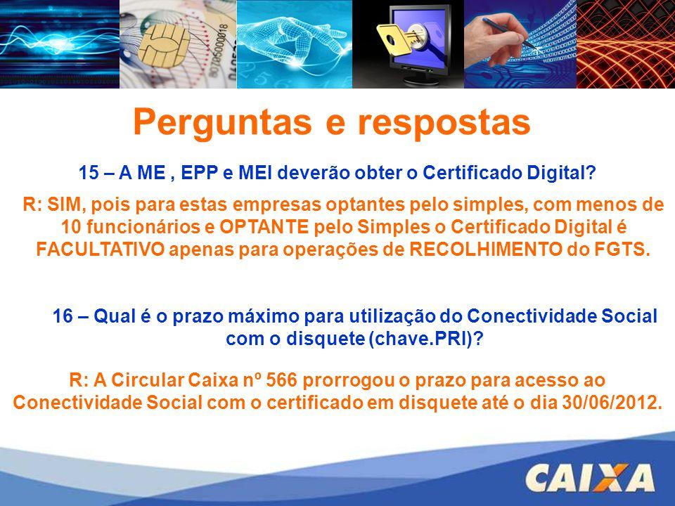 15 – A ME , EPP e MEI deverão obter o Certificado Digital