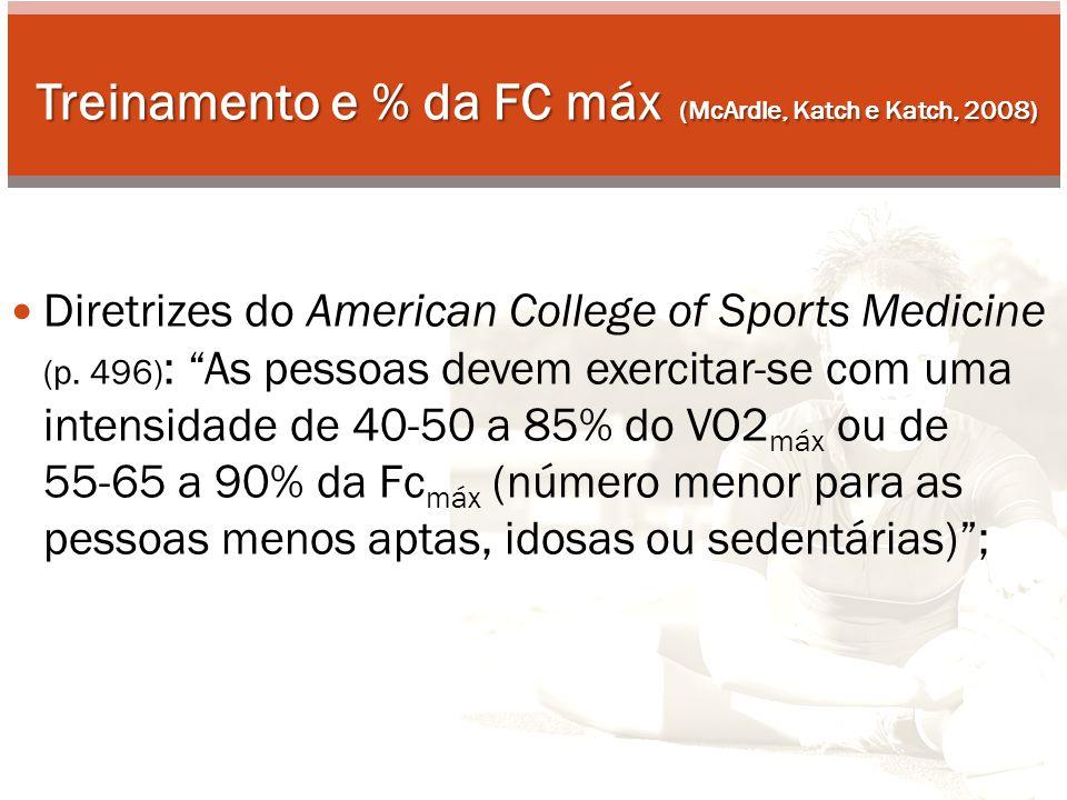 Treinamento e % da FC máx (McArdle, Katch e Katch, 2008)