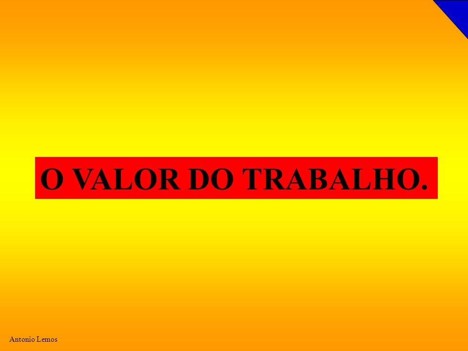 O VALOR DO TRABALHO.