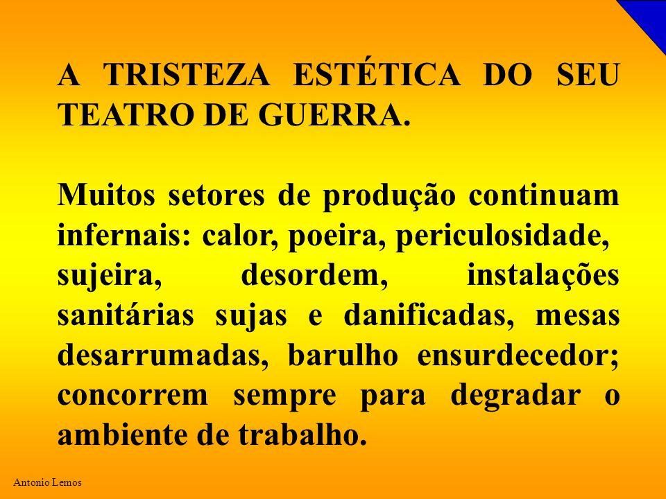 A TRISTEZA ESTÉTICA DO SEU TEATRO DE GUERRA.
