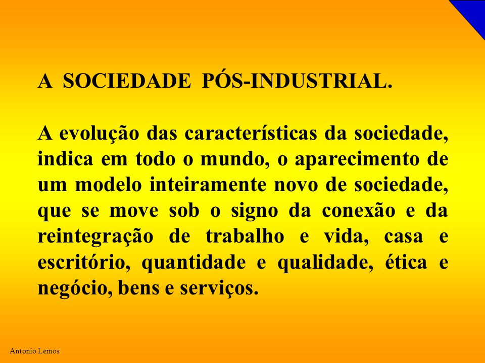 A SOCIEDADE PÓS-INDUSTRIAL.