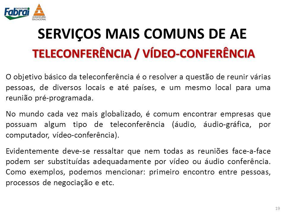 SERVIÇOS MAIS COMUNS DE AE TELECONFERÊNCIA / VÍDEO-CONFERÊNCIA