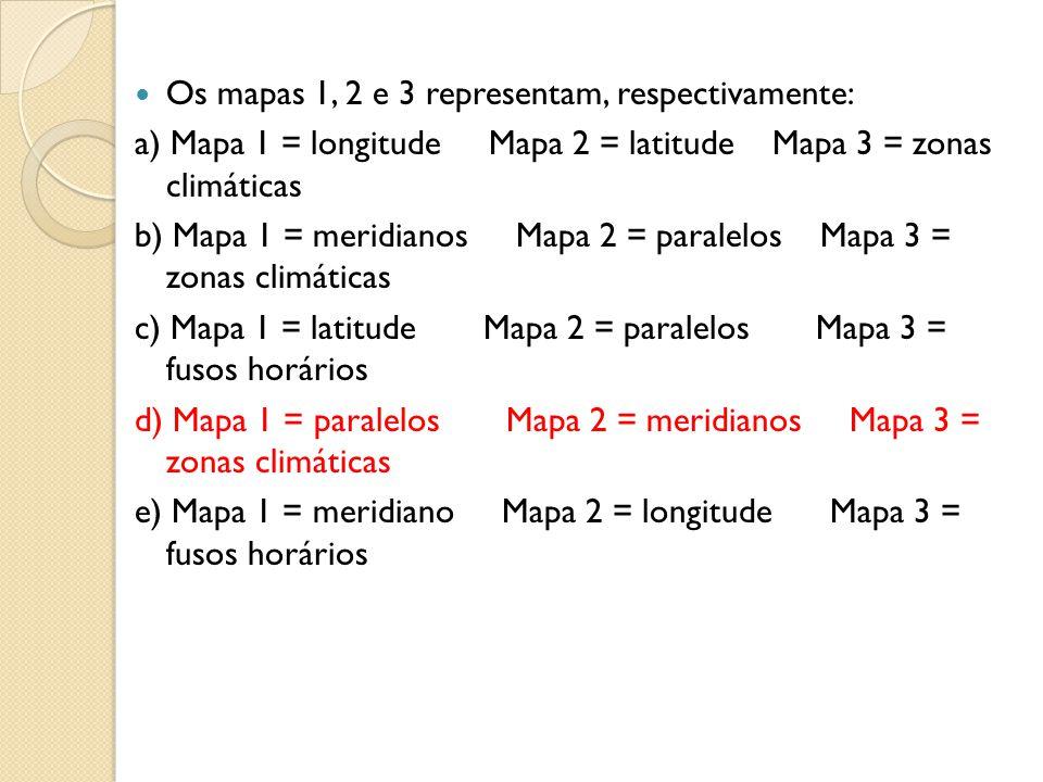 Os mapas 1, 2 e 3 representam, respectivamente: