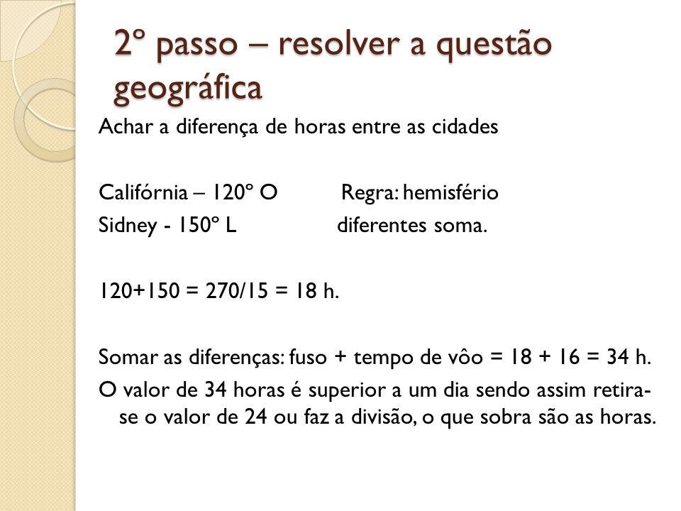 2º passo – resolver a questão geográfica