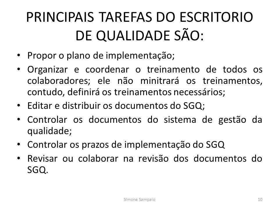 PRINCIPAIS TAREFAS DO ESCRITORIO DE QUALIDADE SÃO:
