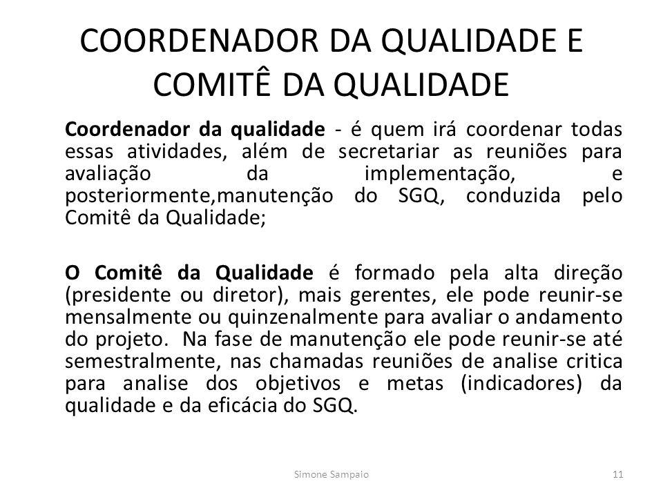 COORDENADOR DA QUALIDADE E COMITÊ DA QUALIDADE