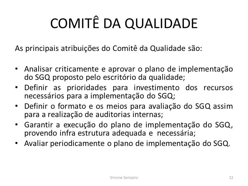 COMITÊ DA QUALIDADE As principais atribuições do Comitê da Qualidade são: