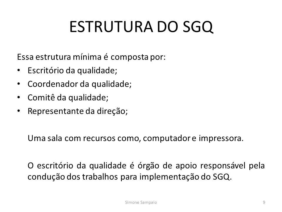 ESTRUTURA DO SGQ Essa estrutura mínima é composta por: