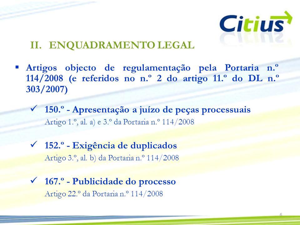 ENQUADRAMENTO LEGALArtigos objecto de regulamentação pela Portaria n.º 114/2008 (e referidos no n.º 2 do artigo 11.º do DL n.º 303/2007)