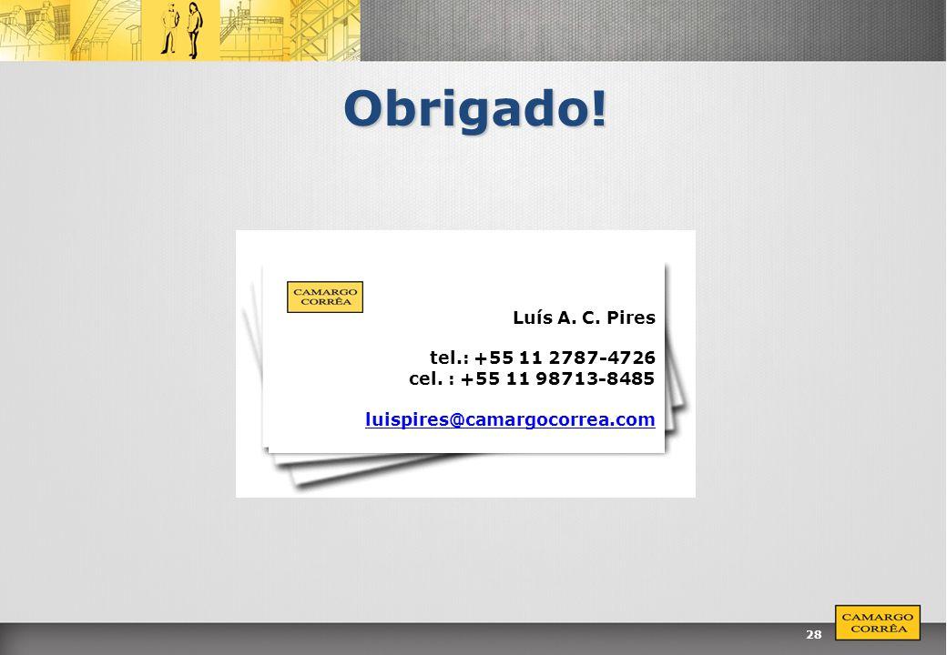 Obrigado! Luís A. C. Pires tel.: +55 11 2787-4726