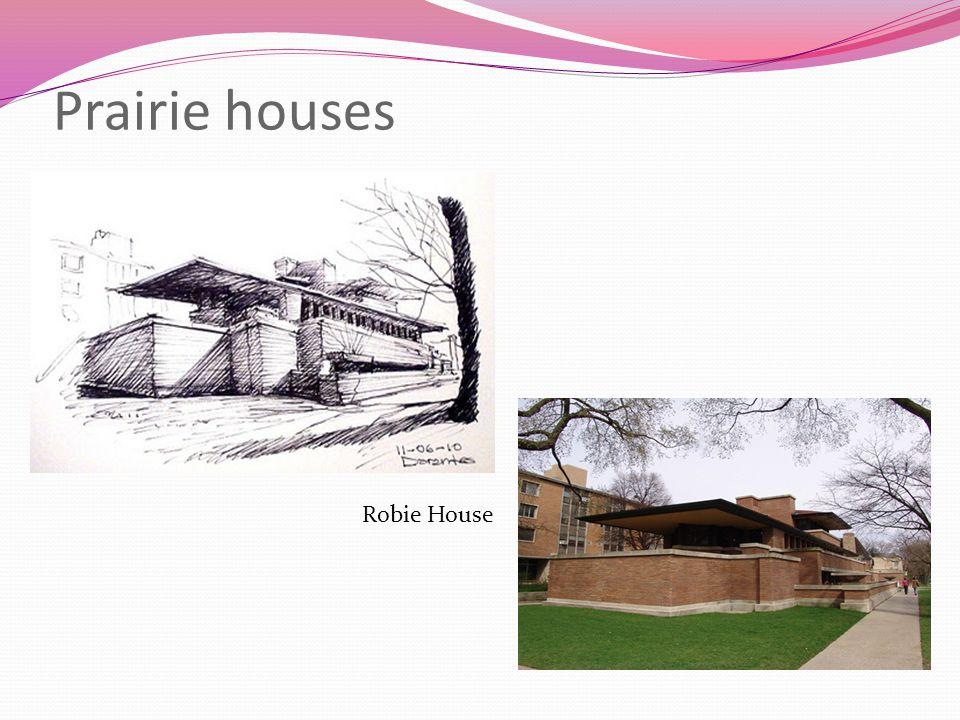 Prairie houses Robie House