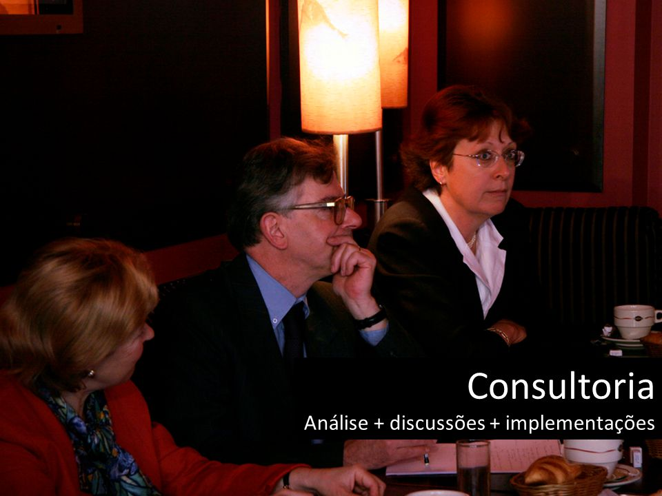 Consultoria Análise + discussões + implementações