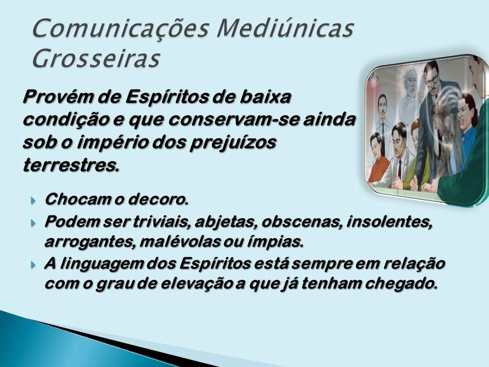 Comunicações Mediúnicas Grosseiras