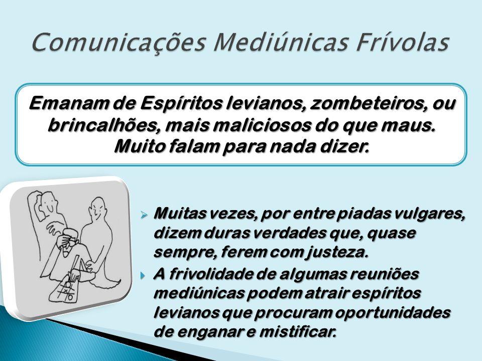 Comunicações Mediúnicas Frívolas
