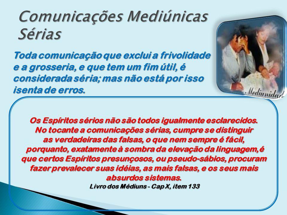 Comunicações Mediúnicas Sérias