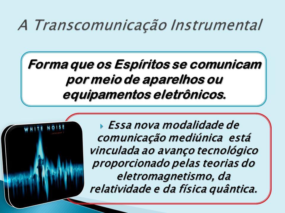 A Transcomunicação Instrumental