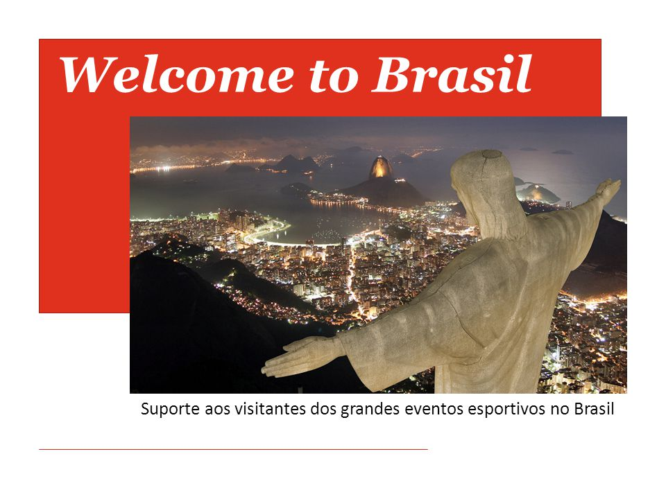 Suporte aos visitantes dos grandes eventos esportivos no Brasil