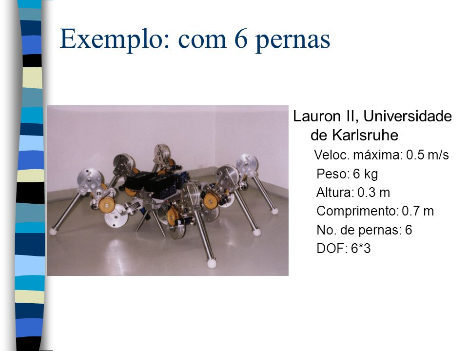 Exemplo: com 6 pernas Lauron II, Universidade de Karlsruhe