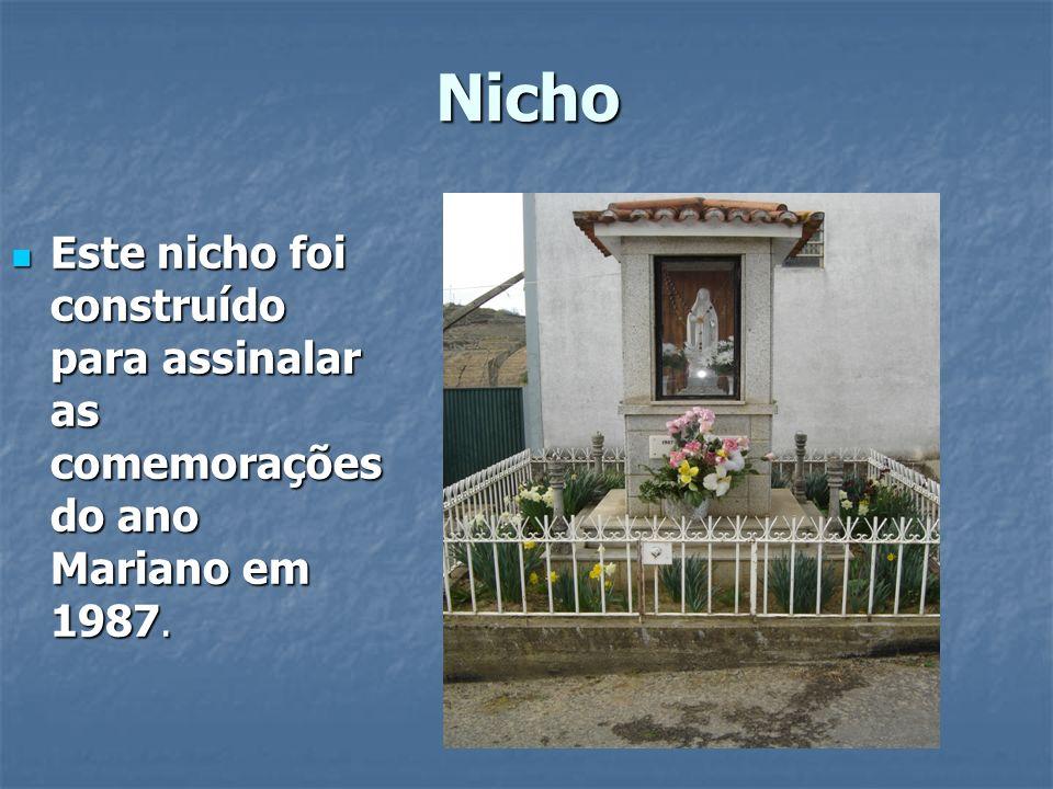 Nicho Este nicho foi construído para assinalar as comemorações do ano Mariano em 1987.