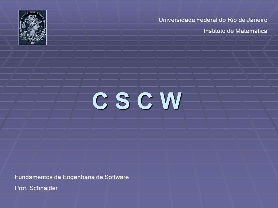 C S C W Universidade Federal do Rio de Janeiro Instituto de Matemática
