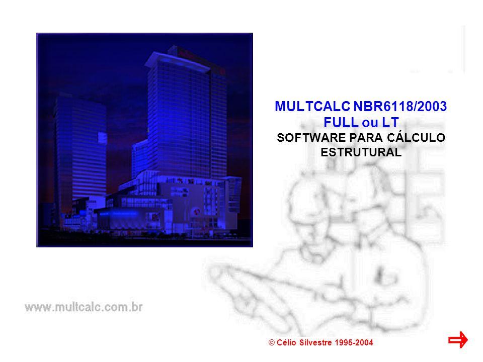 MULTCALC NBR6118/2003 FULL ou LT SOFTWARE PARA CÁLCULO ESTRUTURAL