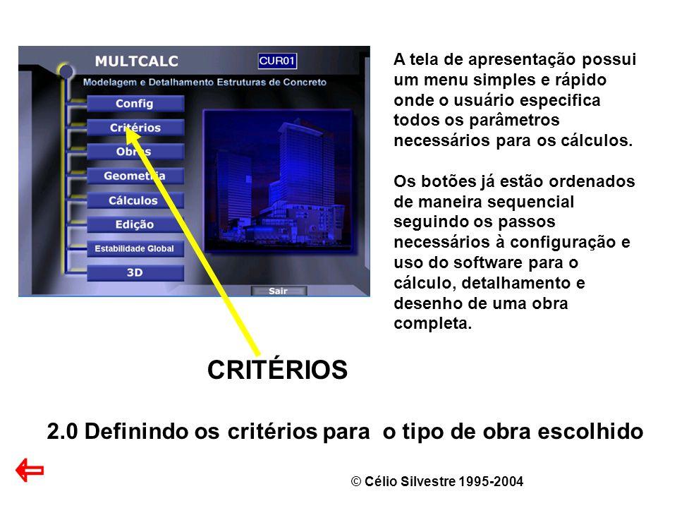 CRITÉRIOS 2.0 Definindo os critérios para o tipo de obra escolhido
