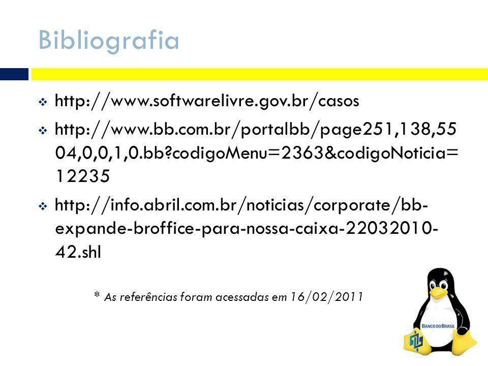 Bibliografia http://www.softwarelivre.gov.br/casos