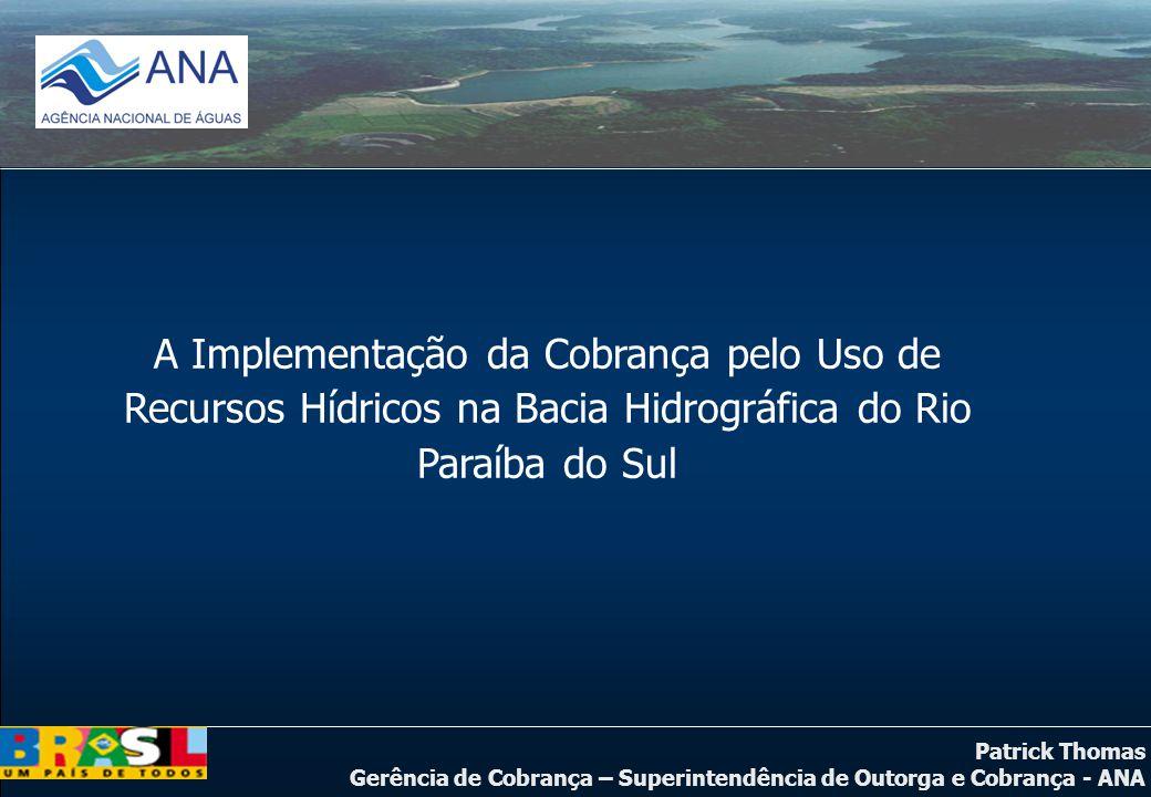 A Implementação da Cobrança pelo Uso de Recursos Hídricos na Bacia Hidrográfica do Rio Paraíba do Sul