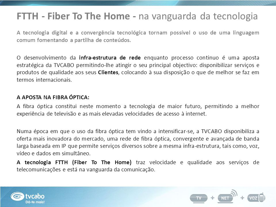 FTTH - Fiber To The Home - na vanguarda da tecnologia