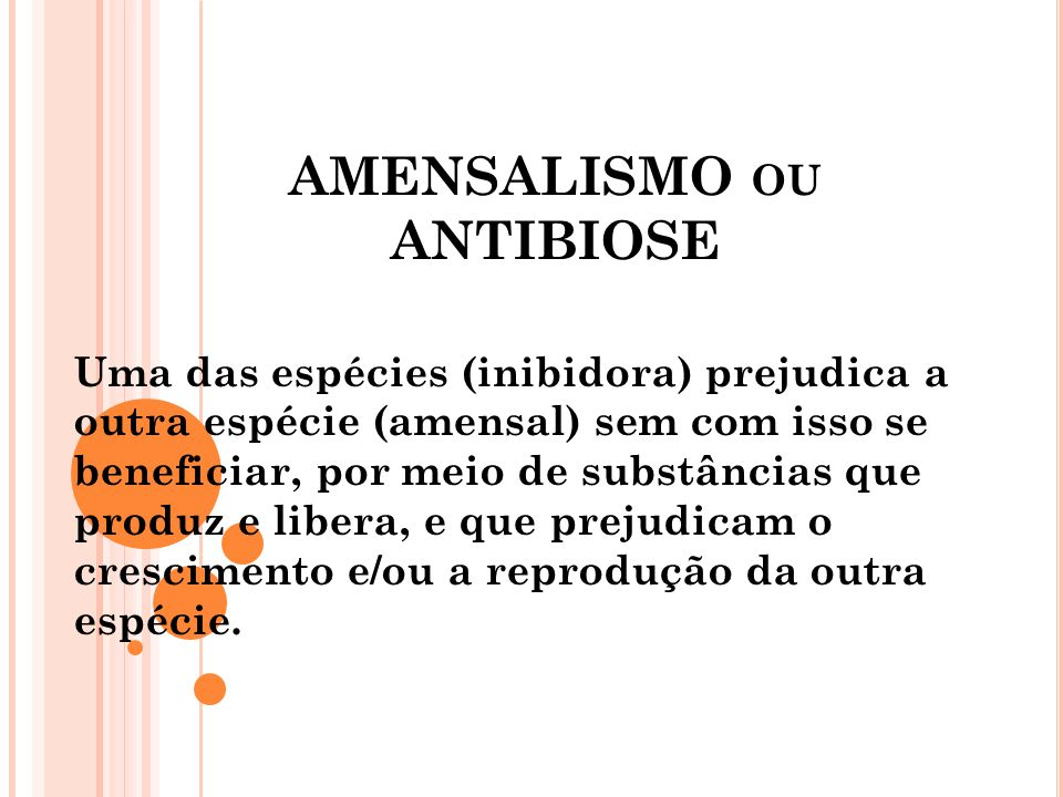 AMENSALISMO ou ANTIBIOSE