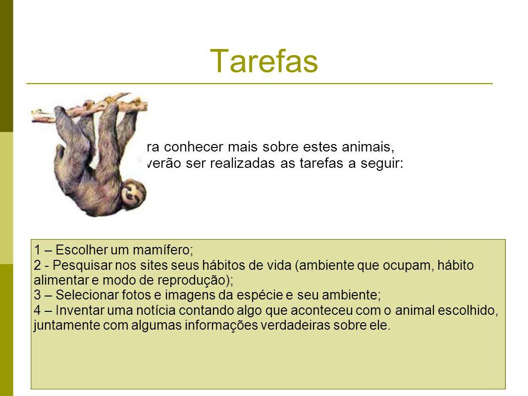 Tarefas Para conhecer mais sobre estes animais,