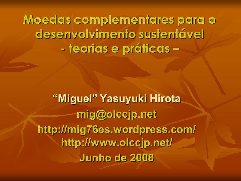 Moedas complementares para o desenvolvimento sustentável - teorias e práticas –