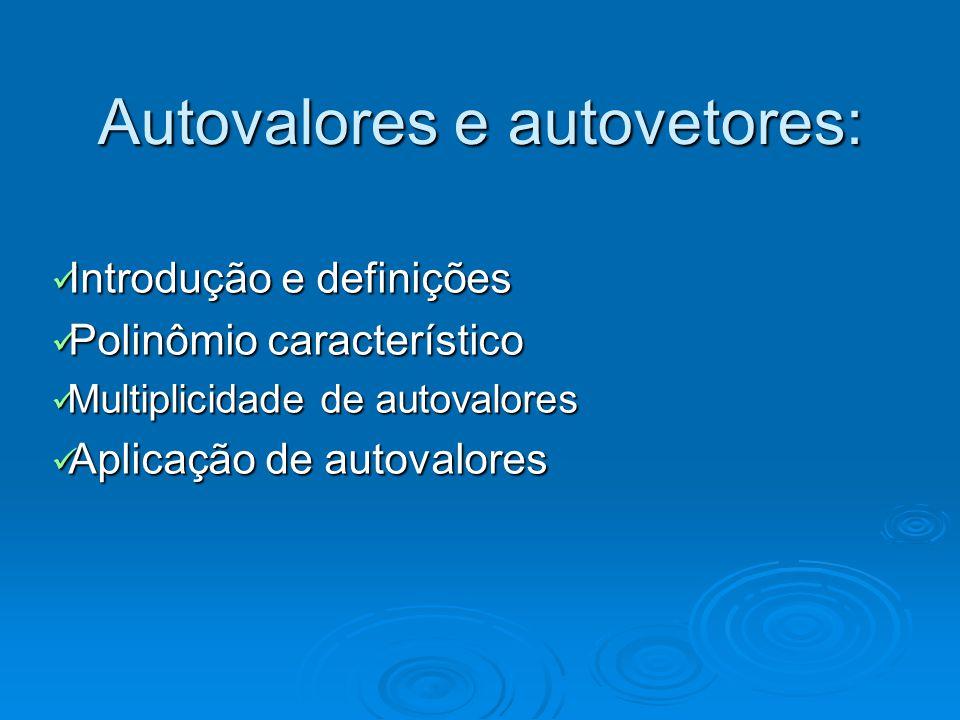 Autovalores e autovetores: