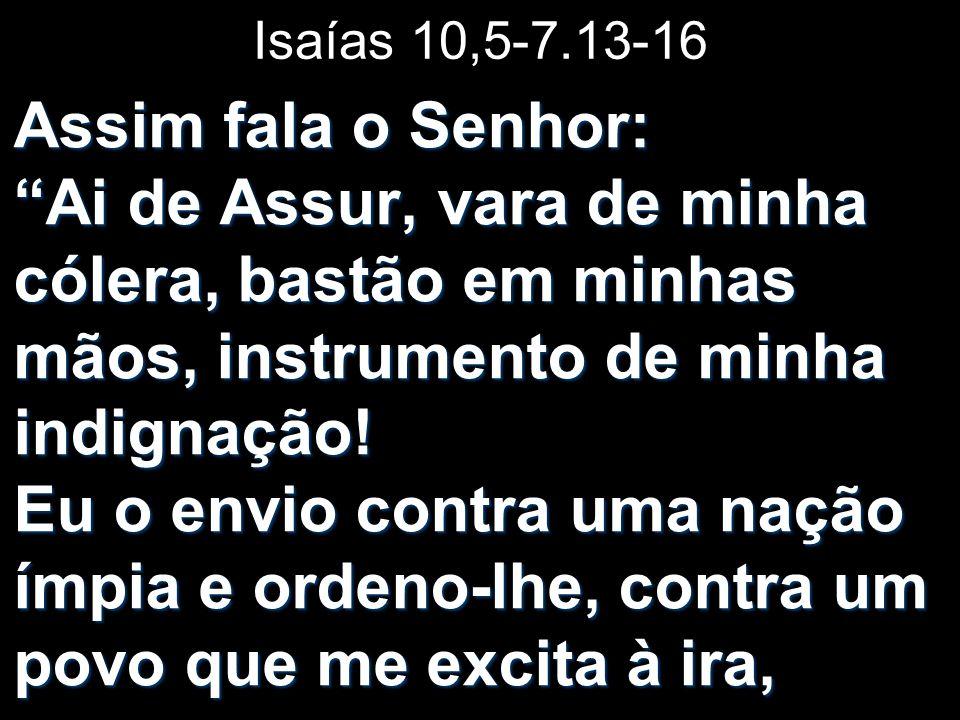 Isaías 10,5-7.13-16