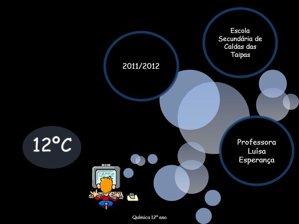 12ºC 2011/2012 Professora Luísa Esperança