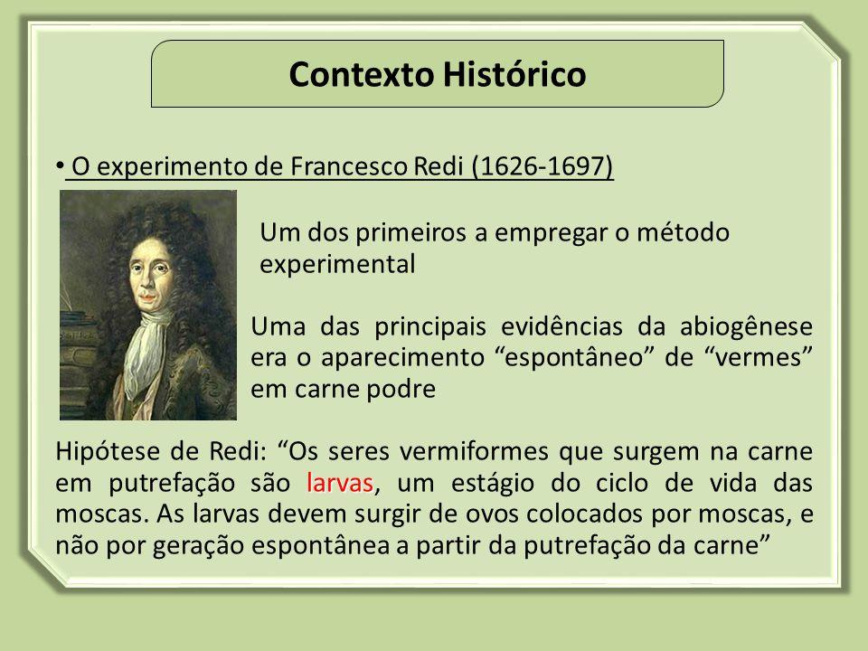 Contexto Histórico O experimento de Francesco Redi (1626-1697)